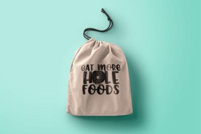 Eat More Hole Foods Donut SVG