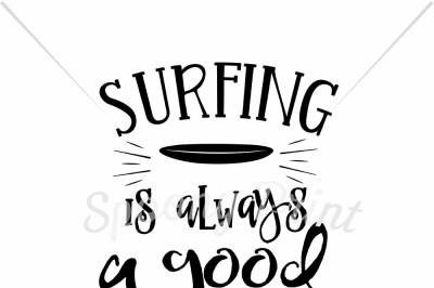 Surfing is always a good idea