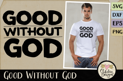 Good Without God Cutting File & Vector