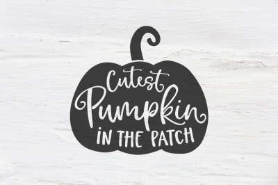 Cutest pumpkin in the patch SVG, EPS, PNG, DXF