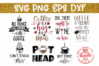 Coffee Bundle SVG Cut File, Funny Coffee SVG, EPS, PNG, DXF