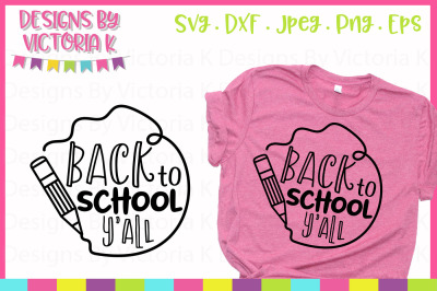 Back to school y'all, cut file, SVG, DXF, PNG