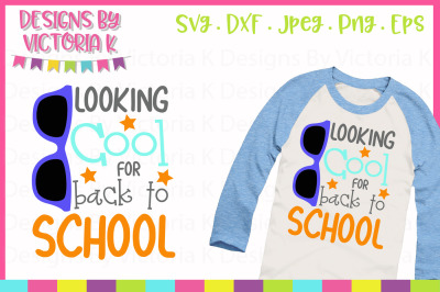 Looking cool for back to school, cut file, SVG, DXF, PNG