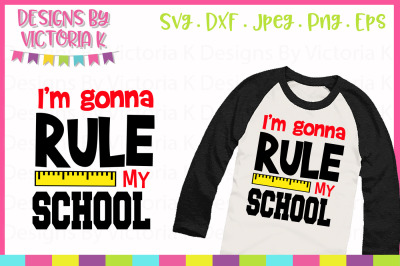 I'm going to rule my school, School cut file, SVG, DXF, PNG