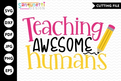 Teaching awesome humans SVG, teacher svg, school svg, back to school