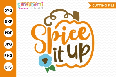 Spice it up SVG, pumpkin spice svg, Fall svg, Fall lettering