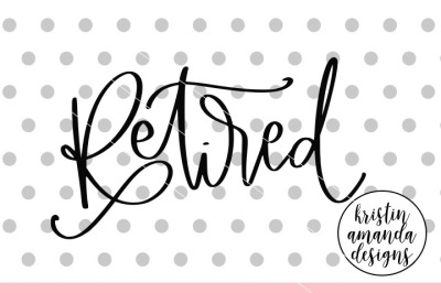 Retired SVG DXF EPS PNG Cut File • Cricut • Silhouette