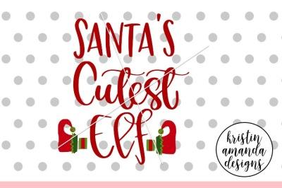 Santa's Cutest Elf Christmas SVG DXF EPS PNG Cut File • Cricut • Silho