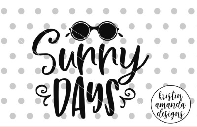 Sunny Days Summer SVG DXF EPS PNG Cut File • Cricut • Silhouette