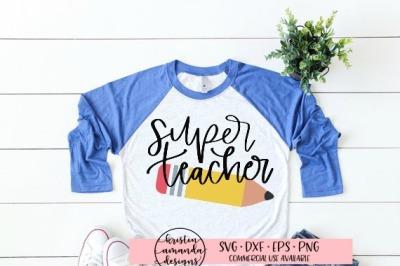 Super Teacher SVG DXF EPS PNG Cut File • Cricut • Silhouette