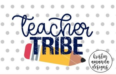 Teacher Tribe SVG DXF EPS PNG Cut File • Cricut • Silhouette
