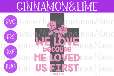 We Love Because He Loved Us First Christian Sign SVG