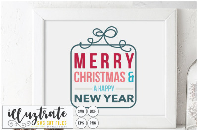 Merry Christmas and a Happy New Year  - Christmas svg cut file