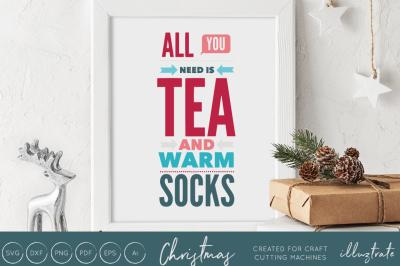 All you need to tea and warm socks  - Christmas svg cut file