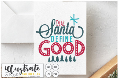 Dear Santa, Define Good - Christmas svg cut file