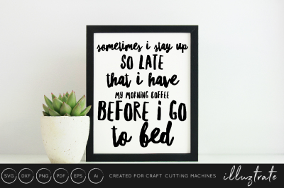 Coffee Quote SVG - SVG / DXF / PNG Cut File