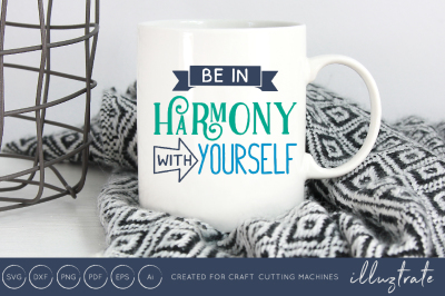 Be in harmony with yourself -  SVG / DXF / PNG Cut File