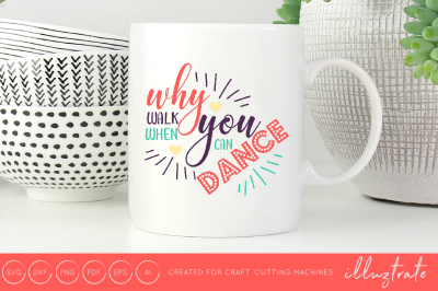 Dance Quote - SVG / DXF / PNG Cut File