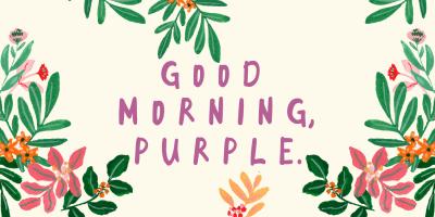 Good Morning Purple