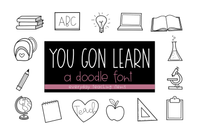 You Gon Learn - School/Teaching Doodles Font