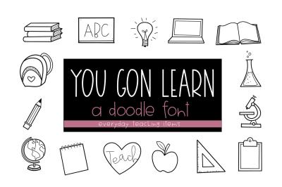 You Gon Learn - School/Teaching Doodles Font