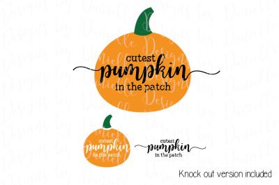 Cutest Pumpkin In The Patch SVG Cutting File
