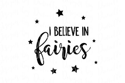 I Believe In Fairies SVG Cutting File