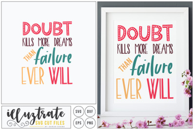 Doubt kills more dreams than failure ever will svg cut file