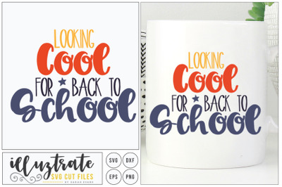 Looking cool for back to school svg cut file