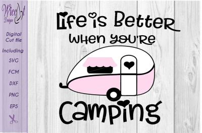 Life is better Camping, quote svg, Camping life