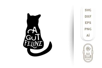 SVG Cut File: A GUT FELINE/ Feeling, Pun
