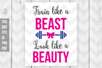 Train like a beast look like a beauty dxf,ai,svg,png,pdf,eps