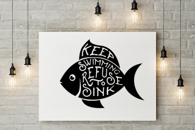 Fish SVG Cut File: Keep Swimming Refuse to Sink/ Fish Silhouette