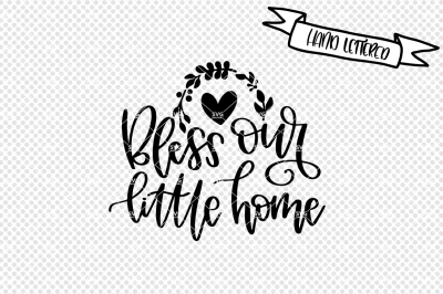 Bless our little home svg cut file, blessed svg