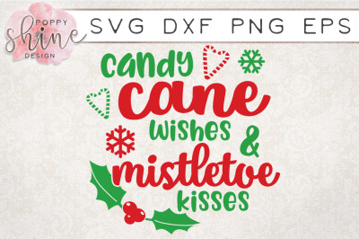 Candy Cane Wishes & Mistletoe Kisses SVG PNG EPS DXF Cutting Files