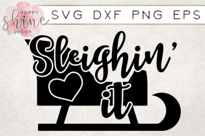 Sleighin' It SVG PNG EPS DXF Cutting Files