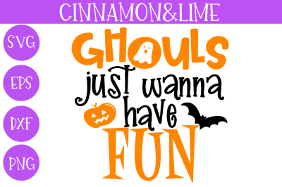 Ghouls Just Wanna Have Fun Halloween SVG Cut File