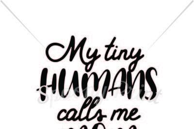 My tiny humans call me mom