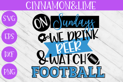 On Sundays We Drink Beer and Watch Football SVG