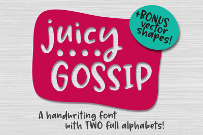 Juicy Gossip: a hand-written font with extras!