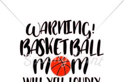 Basketball Mom will yell loduly