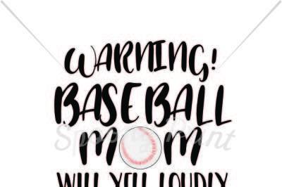 Baseball Mom will yell loudly