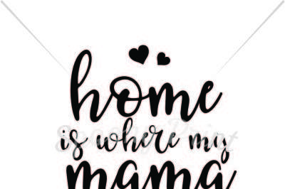 home is where my mama is