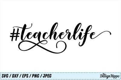 Teacher Life svg, Teacher, Back to School, Sayings, SVG, PNG, Cut File