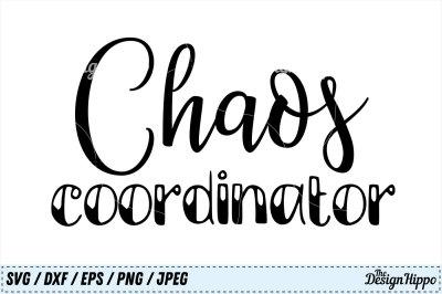Chaos Coordinator SVG, Teacher, Mom, Back to School SVG, PNG, Cut File