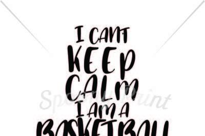 Keep Calm Basketball Mom