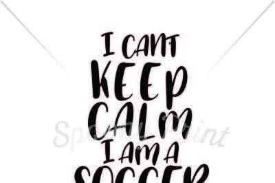 Keep Calm Soccer Mom