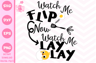 Watch Me Flip SVG LAy Lay SVG Watch Me SVG