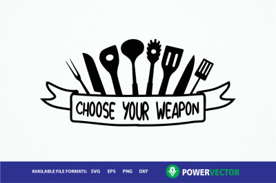 Choose Your Weapon Svg, Kitchen Utensils Vector Art
