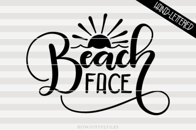 Beach face - SVG - DXF - PDF files - hand drawn lettered cut file